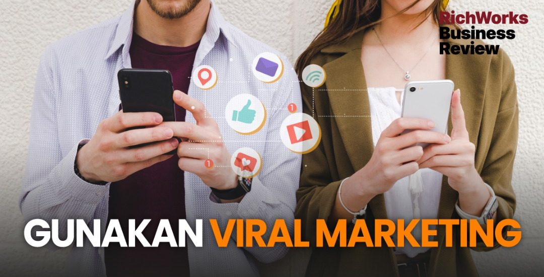 Gunakan Viral Marketing