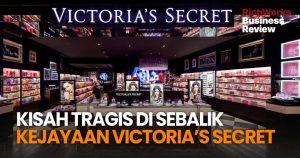 Kisah Tragis Di Sebalik Kejayaan Victoria's Secret