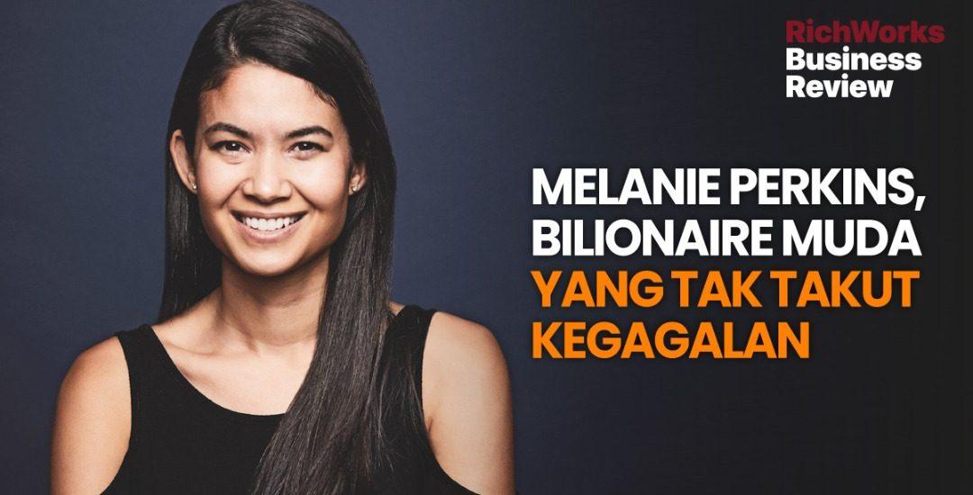 Melanie Perkins, Bilionaire Muda Yang Tak Takut Kegagalan