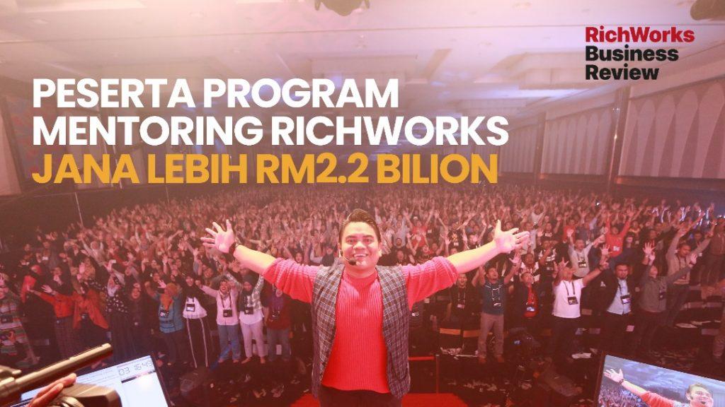 Peserta Program Mentoring RichWorks Jana Lebih RM2.2 Bilion