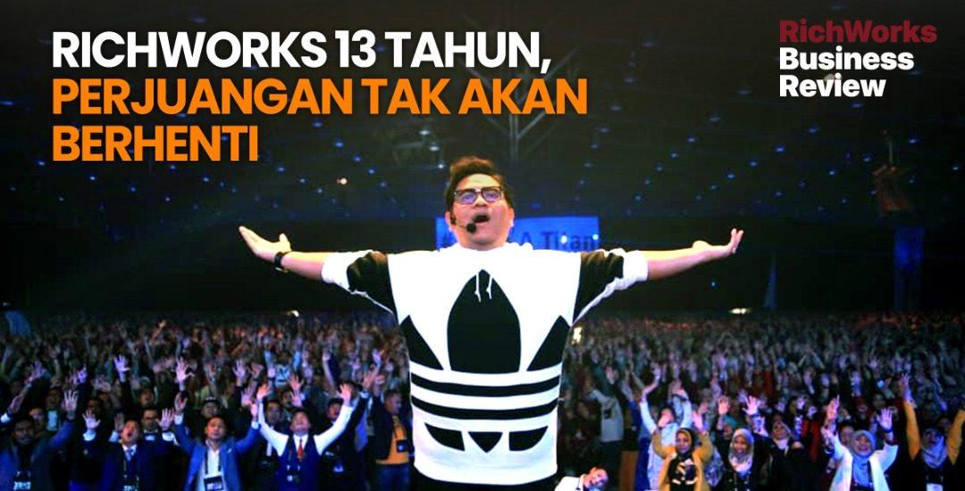 RichWorks 13 Tahun, Perjuangan Tak Akan Berhenti
