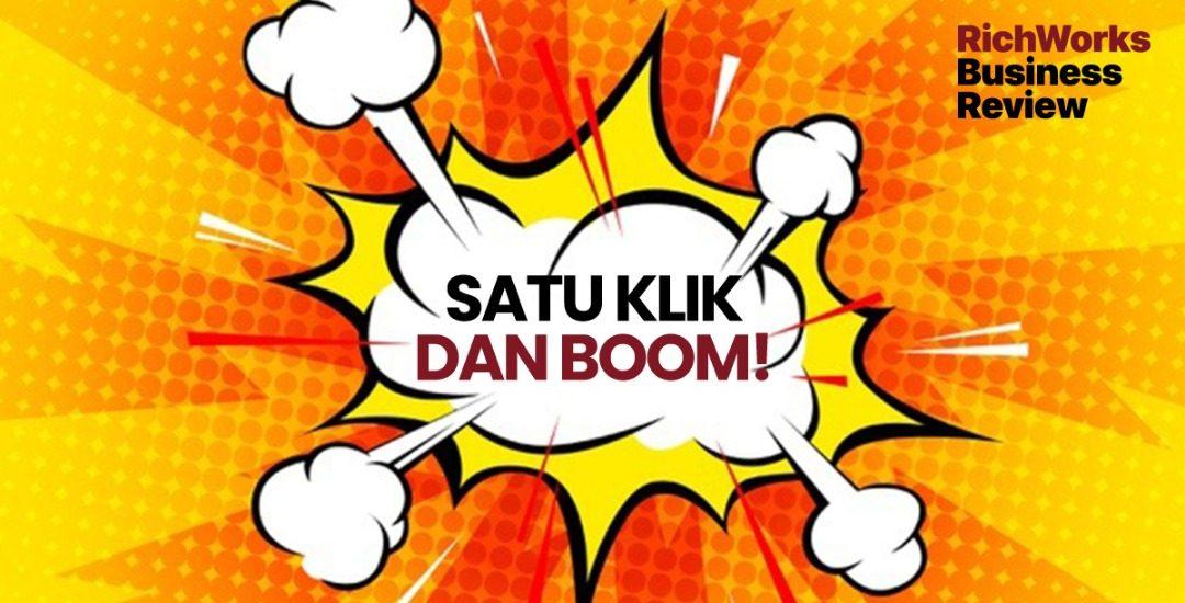 Satu Klik Dan Boom!