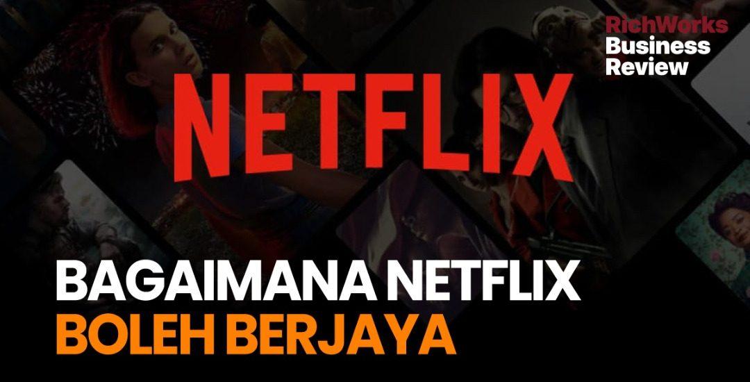 Bagaimana Netflix Boleh Berjaya