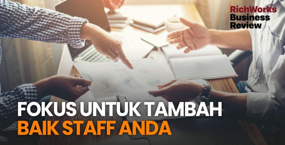 Fokus Untuk Tambah Baik Staff Anda