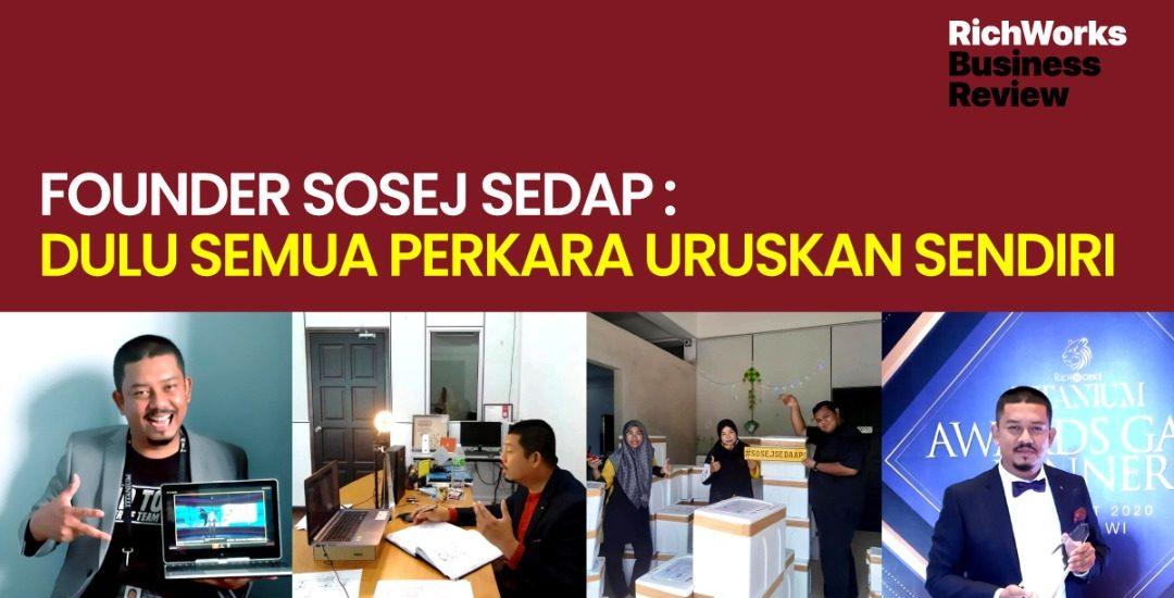 Founder Sosej Sedap : Dulu Semua Perkara Uruskan Sendiri