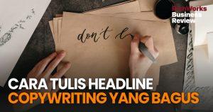Cara Tulis Headline Copywriting Yang Bagus