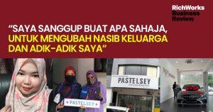 """""""Saya sanggup buat apa sahaja, untuk mengubah nasib keluarga dan adik-adik saya"""" - Founder Pastelsey Sdn Bhd"""