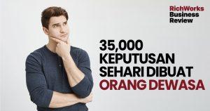 35,000 keputusan sehari dibuat orang dewasa