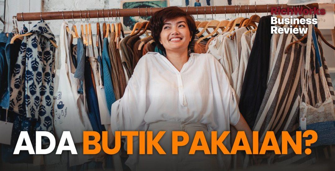 Ada butik pakaian? 7 tip buat anda