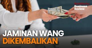 Jaminan Wang DIkembalikan. 5 Kelebihan Buat Bisnes