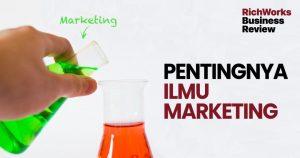 Pentingnya Ilmu Marketing