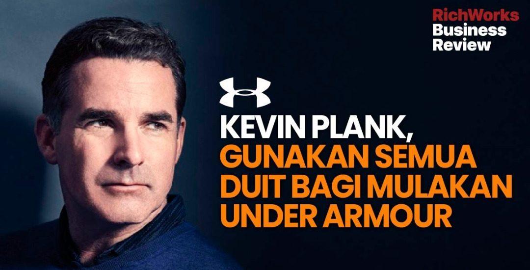 Kevin Plank Under Armour gunakan semua duit bagi mula